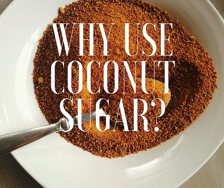 Why use coconut sugar