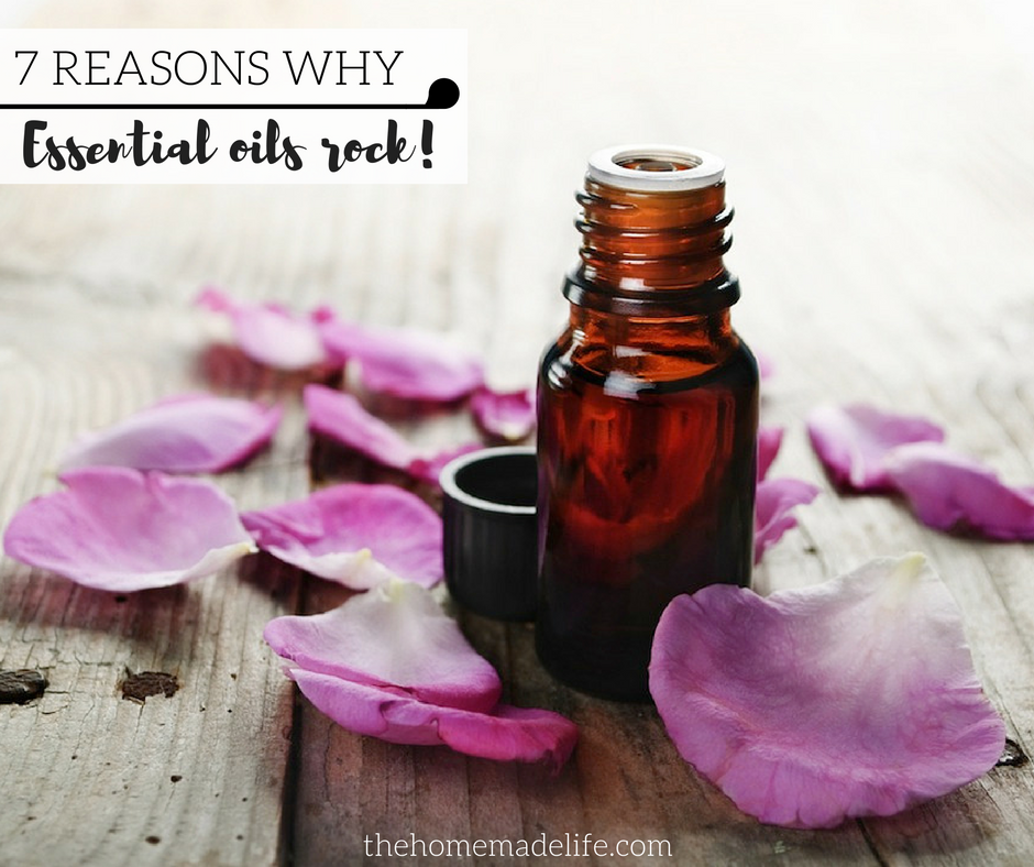 7 reasons why essential oils rock!