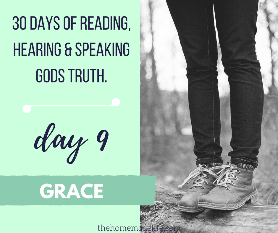 30 DAYS OF READING, HEARING & SPEAKING GODS TRUTH; GRACE, DAY 9