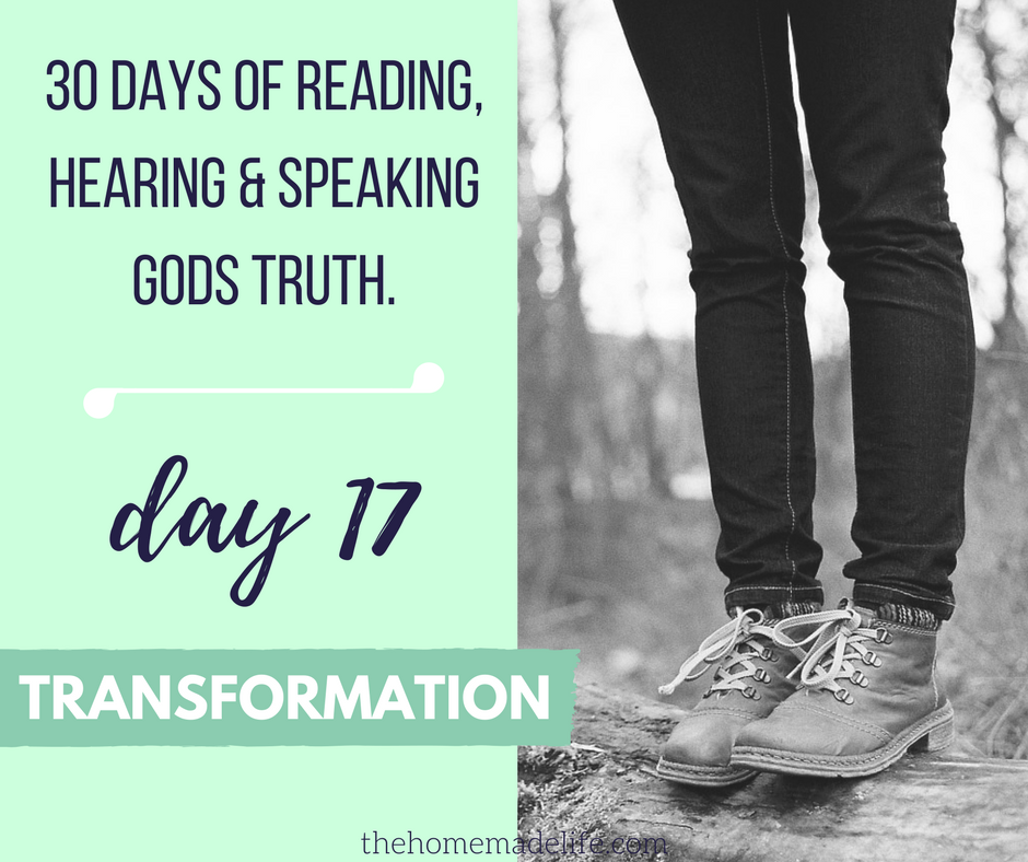 30 DAYS OF READING, HEARING & SPEAKING GODS TRUTH; TRANSFORMATION, DAY 17