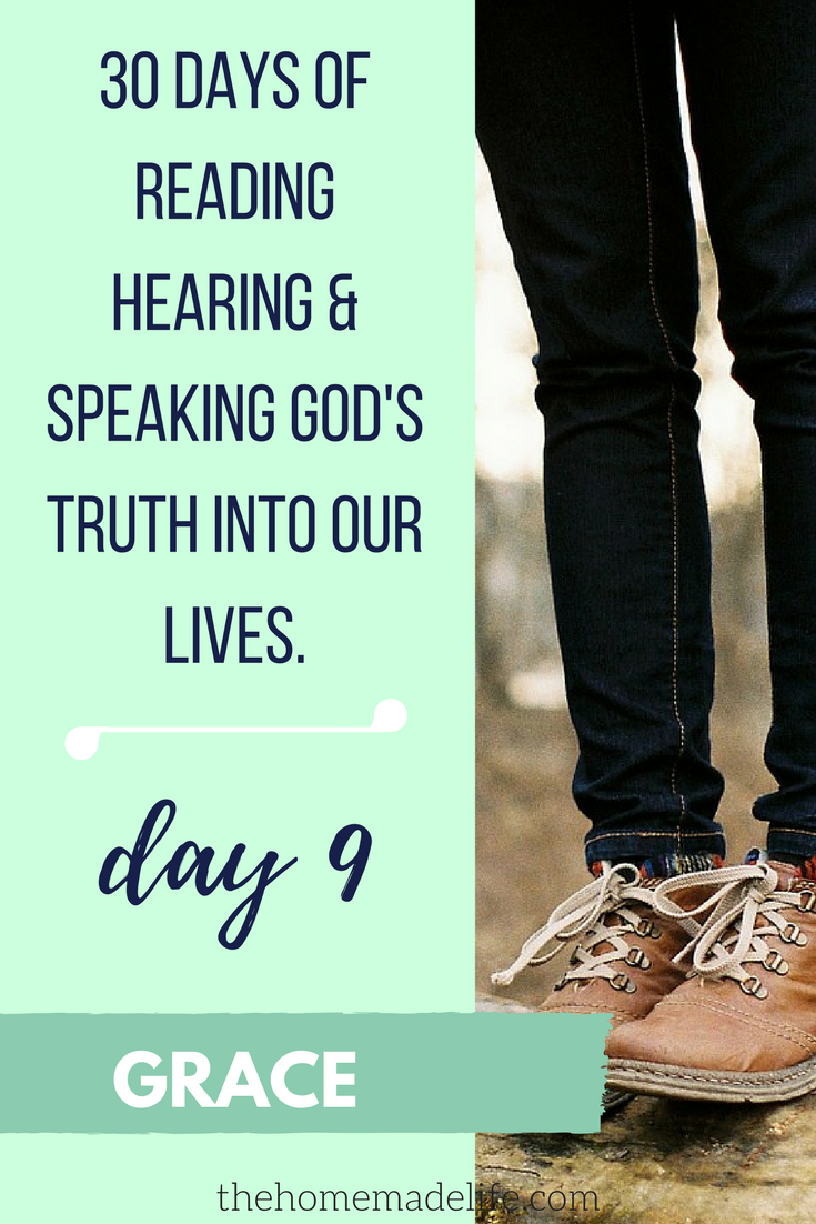 30 DAYS OF READING HEARING & SPEAKING GOD'S TRUTH INTO OUR LIVES; GRACE, DAY 9