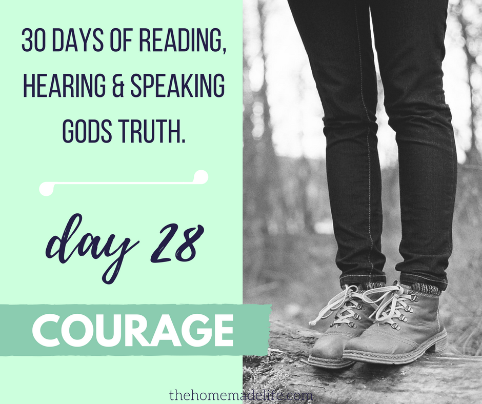 30 DAYS OF READING, HEARING & SPEAKING GODS TRUTH; COURAGE, DAY 28